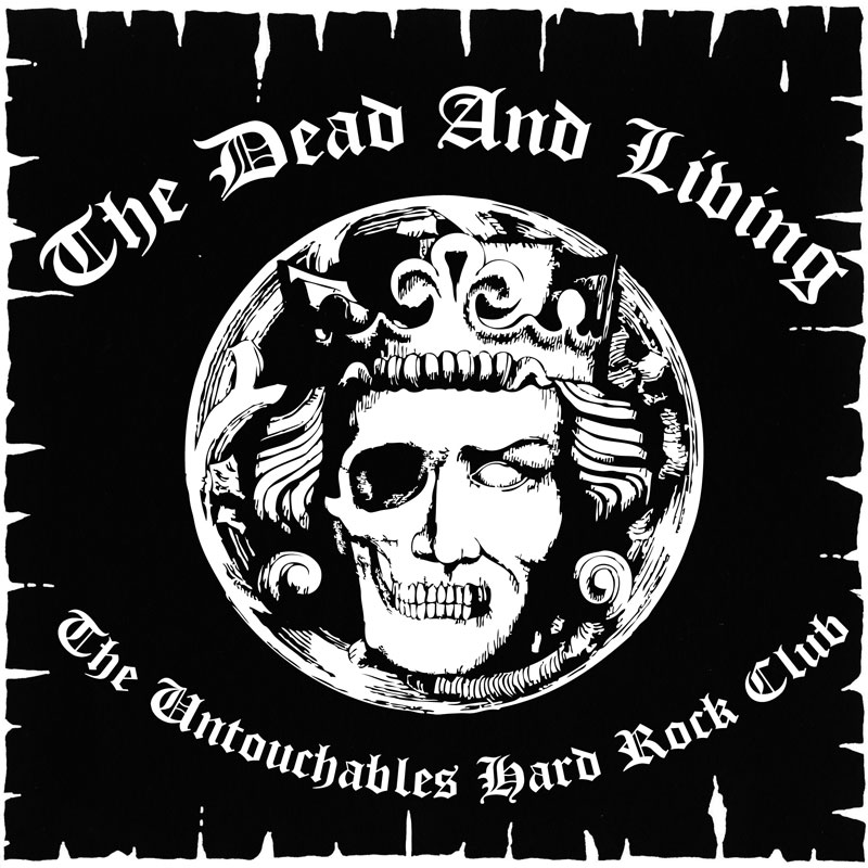 LIR004 The Dead And Living – The Untouchables Hard Rock Club (7″)